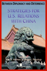 : Between Diplomacy & Deterrence: Strategies for U. S. Relations With China