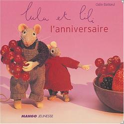 Odile Bailloeul: Lulu et Lili : L'anniversaire