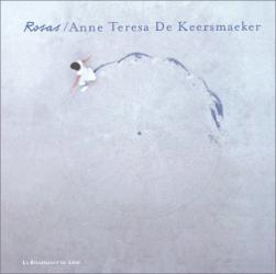 : Rosas : Anne Teresa De Keersmaeker