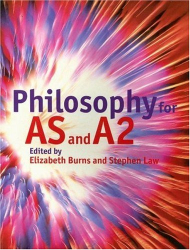 ed. Stephen Law: Philosophy for AS and A2