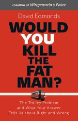 David Edmonds: Would You Kill the Fat Man?