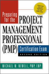 Michael W. Newell: Preparing for the Project Management Professional (PMP) Certification Exam, Second Edition