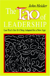 John Heider: The Tao of Leadership: Lao Tzu's Tao Te Ching Adapted for a New Age