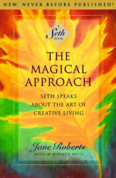 Seth: The Magical Approach: Seth Speaks About the Art of Creative Living (Jane Roberts)