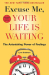 Lynn Grabhorn: Excuse Me, Your Life Is Waiting, Expanded Study Edition: The Astonishing Power of Feelings
