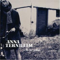 Anna Ternheim - To Be Gone