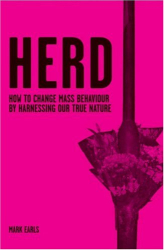 Mark Earls: Herd: How to Change Mass Behaviour by Harnessing Our True Nature