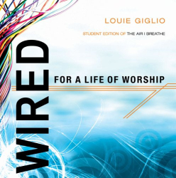 Louie Giglio: Wired