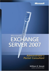 William R. Stanek: Microsoft  Exchange Server 2007 Administrator's Pocket Consultant (Pro Administrator's Pocket Consultant)