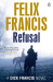 Felix Francis: Refusal