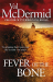 Val McDermid: Fever Of The Bone