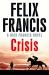 Felix Francis: Crisis