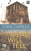 Linda Castillo: The Dead Will Tell - Linda Castillo