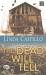 Linda Castillo: The Dead Will Tell - Linda Castillo