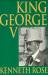 Kenneth Rose: King George V