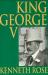 Kenneth Rose: King George V