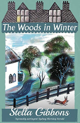 Stella Gibbons : The Woods in Winter