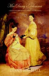 Diana Birchall: Mrs Darcy's Dilemma