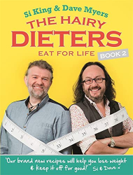 : The Hairy Dieters Eat for Life: How to Love Food, Lose Weight and Keep it Off for Good! (Hairy Bikers)