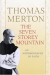 Thomas Merton: The Seven Storey Mountain