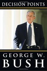 George W. Bush: Decision Points