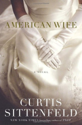 Curtis Sittenfeld: American Wife