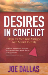 Joe Dallas: Desires in Conflict: Hope for Men Who Struggle with Sexual Identity