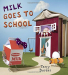 Terry Border: Milk Goes to School