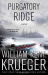 William Kent Krueger: Purgatory Ridge: A Novel (Cork O'Connor Mystery Series)