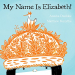 Annika Dunklee: My Name Is Elizabeth!