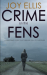 Joy Ellis: CRIME ON THE FENS
