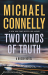 Michael Connelly: Two Kinds of Truth (A Harry Bosch Novel)
