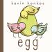 Kevin Henkes: Egg