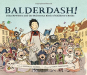 Michelle Markel: Balderdash!: John Newbery and the Boisterous Birth of Children's Books