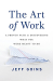 Jeff Goins: The Art of Work: A Proven Path to Discovering What You Were Meant to Do