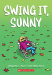 Jennifer L. Holm: Swing It, Sunny