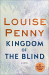 Louise Penny: Kingdom of the Blind: A Chief Inspector Gamache Novel