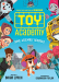 Brian Lynch: Toy Academy: Some Assembly Required (Toy Academy #1)