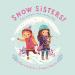 Kerri Kokias: Snow Sisters!