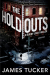 James Tucker: The Holdouts (Buddy Lock Thrillers Book 2)