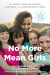 Katie Hurley: No More Mean Girls: The Secret to Raising Strong, Confident, and Compassionate Girls