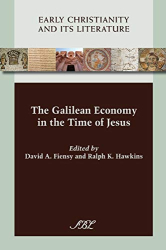 David A. Fiensy: The Galilean Economy in the Time of Jesus (Early Christianity and Its Literature) (Society of Biblical Literature (Numbered))