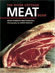 Hugh Fearnley-Whittingstall: The River Cottage Meat Book