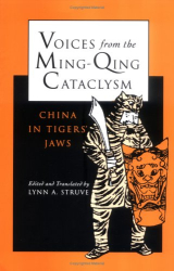 Lynn Struve: Voices from the Ming-Qing Cataclysm: China in Tigers' Jaws