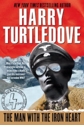 Harry Turtledove: The Man with the Iron Heart