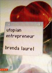 Brenda Laurel: Utopian Entrepreneur