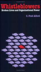 C. Fred Alford: Whistleblowers: Broken Lives and Organizational Power