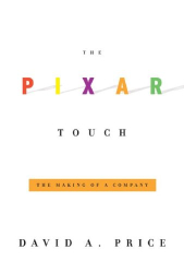 David A. Price: The Pixar Touch: The Making of a Company