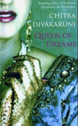Chitra Banerjee Divakaruni  : Queen of Dreams