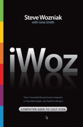 Steve Wozniak, Gina Smith: iWOZ